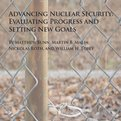 Thumbnail for Advancing Nuclear Security: Evaluating Progress and Setting New Goals