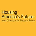 Thumbnail image for Report Recommends New Systems for Housing Finance and Federal Rental Assistance