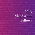 Thumbnail for 24 Extraordinarily Creative People Who Inspire Us All:  Meet the 2013 MacArthur Fellows