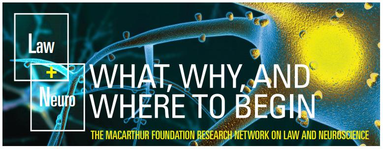 Law&Neuro:What,Why,AndWheretoBegin