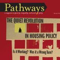 Thumbnail for Spring Issue of Pathways focuses on Housing Policy, Poverty