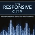 Thumbnail for The Responsive City: Engaging Communities Through Data-Smart Governance