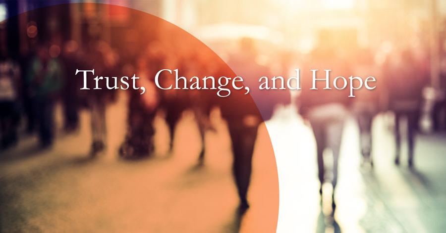 Trust,Change,andHopebanner