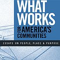 Thumbnail image for Investing In What Works for America's Communities