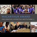About the MacArthur Award for Creative & Effective Institutions thumbnail