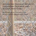 Advancing Nuclear Security: Evaluating Progress and Setting New Goals thumbnail