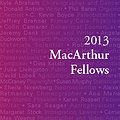 24 Extraordinarily Creative People Who Inspire Us All:  Meet the 2013 MacArthur Fellows thumbnail