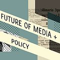 Future of Media and Policy: The Role of the Individual in Crafting New Media Narratives thumbnail