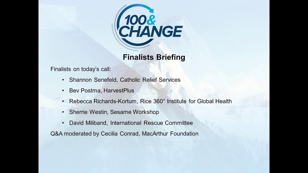 Still image from 100&Change Finalists Online Briefing
